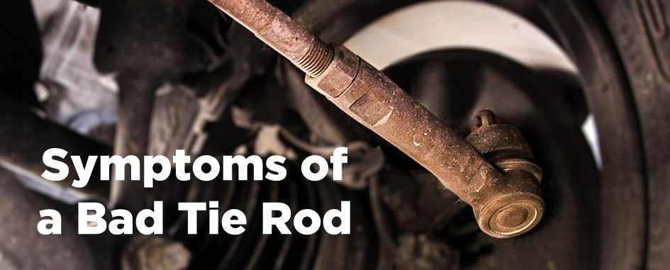 symptoms of a bad tie rod